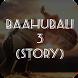 Story Leaked Baahubali 3 by SNR Studio