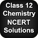 Class 12 Chemistry NCERT Solutions by Apps4India
