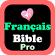 la sainte bible - français Pro by JaqerSoft