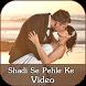 Shadi Se Pehle Ke Video by PHOTO COMPANY