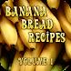 Banana Bread Recipes Volume 1 by shawn shriver
