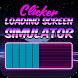 Clicker Loading Screen Simulator Idle Tap by Stone Studio Games