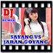 Remix Sayang Vs Jaran Goyang by READER_OFFLINE