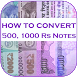 Convert 500/1000 Rs Notes by Guidesy