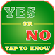 Yes or no tap to know by Ken App Dev