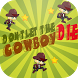 Don't Let the Cowboy Die by Digizone DWC-LLC