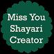 Miss You Shayari Creator by My Name Creativity