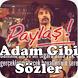 Adam Gibi Sözler Paylaş by HuzurApp