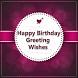 Happy Birthday Greetings Wishes by Sai Developer