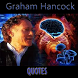 Graham Hancock Quotes by bluemonkey apps
