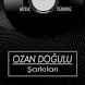 Ozan Doğulu Şarkıları by MÜZIK YERINDE