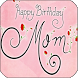 Happy Birthday Mother by Apps Happy For You