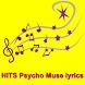 HITS Psycho Muse lyrics by LYRICS Free Song Music