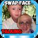 SWAP FACE TALKING