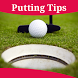Putting Tips by The Almighty Dollar