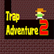 Trap Adventure 2 Android : Super adventure game by getox00