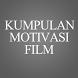 Kumpulan Motivasi Film by choiruldevlop