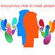 Anonymous chat to meet people by josjmp