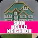 Skin Maps Guide Hello Neighbor by Chupi Chupi Andromeda