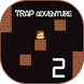 Trap Adventure 2 Trap game by QBOO DEV