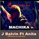 Machika - J Balvin ft Anitta Y Jeon by kamikodev