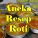 Aneka Resep Membuat Roti by akutresno