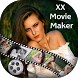 X Movie Maker 2018 : X Video Maker 2018 by Elegant App Developer
