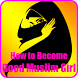 How to Become a Good Muslim Girl by Team Innov