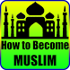 Become a Muslim by Team Innov