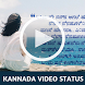 Kannada Video Song status by Video Status Apps
