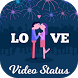 Love Video Song Status for Whatsapp by Crazy Photo Editor