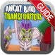 Tips Angry Bird Transformers by Modus Dev