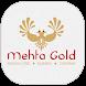 Mehta Gold