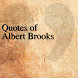 Quotes of Albert Brooks by DeveloperTR
