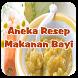 Aneka Resep Makanan Bayi by PNHdeveloper