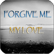 Forgive me my love by Apps Happy For You