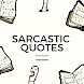 Sarcastic Quotes - Daily Sarcasm