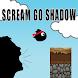 Scream Go Shadow