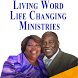 Living Word Life Changing Min. by Kingdom, Inc