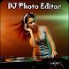 DJ Photo Editor: DJ Photo Frame by Destiny Dream World