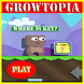 GUIDE FOR GROWTOPIA by Bubblegame9