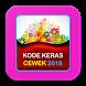 KODE KERAS CEWEK 2018 by Sofandroid