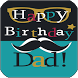 Happy Birthday Dad by Apps Happy For You