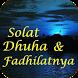 Solat Dhuha & Fadhilatnya by Qalbu Insani
