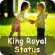 King Royal Status by Vaibz Solution