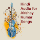 Audio for Akshay Kumar Songs by Bell Weather