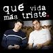 Que Vida Mas Triste by AppsJacob