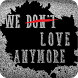 Novel We Don't Love Anymore by Devki Media