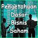 Pengetahuan Dasar Bisnis Saham by AnDev Studio