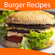 Best Burger Recipes by Slay In Vogue Apps